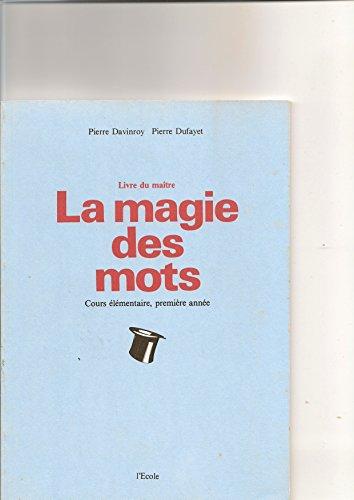 La magie des mots, CE1. Livre maître par Pierre Davinroy, Pierre Dufayet