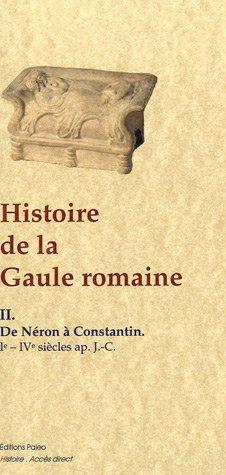 Histoire de la Gaulle romaine, Tome 2 : De Néron à Constantin par Anonyme