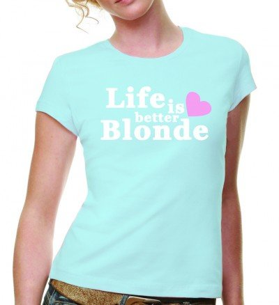 life-is-better-blonde-girly-t-shirt-blau-grl