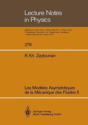 Les Modeles Asymptotiques de La Mecanique Des Fluides II par Radyadour K. Zeytounian