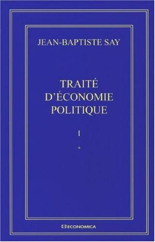 Jean-Baptiste Say Oeuvres complètes : Traité d'économie politique en 2 volumes