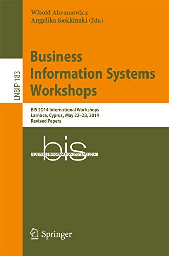 Business Information Systems Workshops: BIS 2014 International Workshops, Larnaca, Cyprus, May 22-23, 2014, Revised Papers (Lecture Notes in Business Information Processing Book 183) (English Edition)
