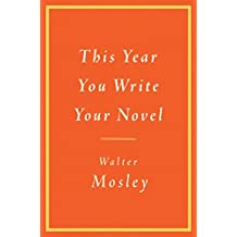 This Year You Write Your Novel (English Edition)