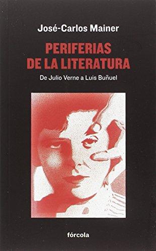Periferias de la literatura (Señales) por José-Carlos Mainer Baqué