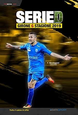 Serie D Girone G - Stagione 2019: YearBook - Tutto il calcio in cifre