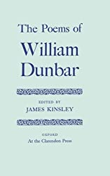 The Poems of William Dunbar (|c OET |t Oxford English Texts) by W. Dunbar (1979-11-15)
