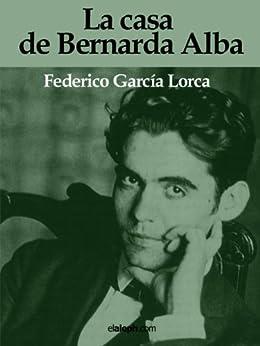 La casa de Bernarda Alba (Spanish Edition) von [Lorca, Federico García ]