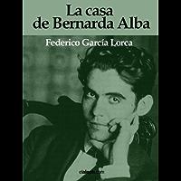 La casa de Bernarda Alba (Spanish Edition)