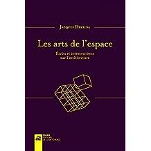 Les arts de l'espace : Ecrits et interventions sur l'architecture