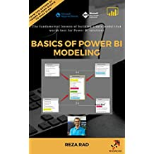 Basics of Power BI Modeling: The fundamental lessons of building a data model that works best for Power BI solutions (English Edition)