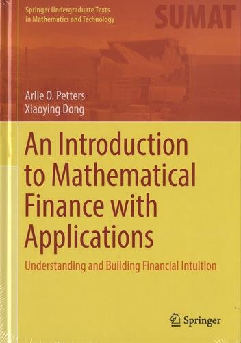An Introduction to Mathematical Finance with Applications : Understanding and Building Financial Intuition par Arlie O. Petters