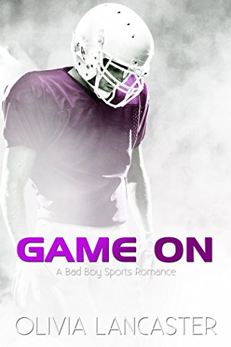 2a9adfd099 Game On (A Bad Boy Sports Romance) eBook  Olivia Lancaster  Amazon ...