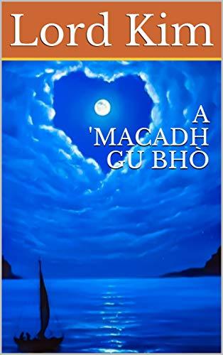 A 'MACADH GU BHÒ (Scots_gaelic Edition)