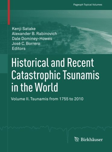Historical and Recent Catastrophic Tsunamis in the World: Volume II. Tsunamis from 1755 to 2010 (Pageoph Topical Volumes) (2013-04-22) par unknown