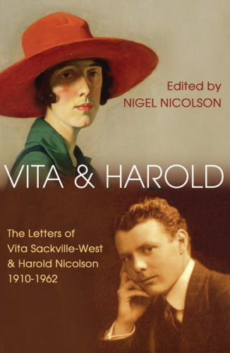 Vita and Harold: The Letters of Vita Sackville-West and Harold Nicolson, 1910-1962