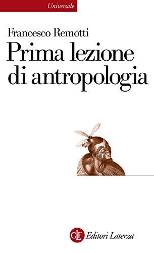 Prima lezione di antropologia (Universale Laterza. Prime lezioni)