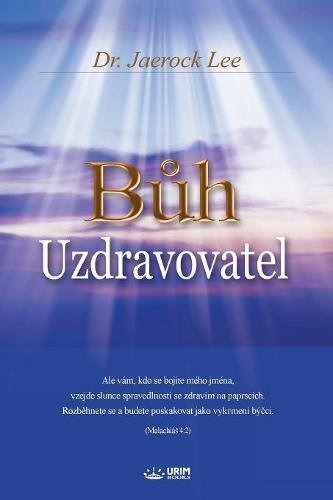 Buh Uzdravovatel: God the Healer (Czech)