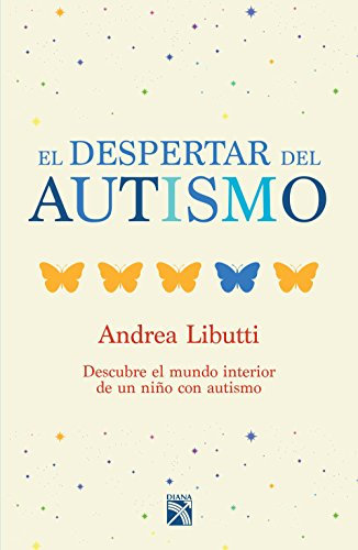 El despertar del autismo: Descubre el mundo interior de un niño con autismo. por Andrea Libutti