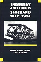 Industry and Ethos: Scotland, 1832-1914 (New History of Scotland)