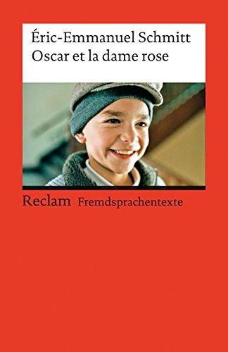Oscar et la dame rose: Französischer Text mit deutschen Worterklärungen. B1 (GER) (Reclams Universal-Bibliothek)