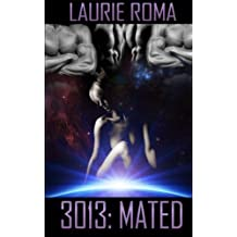 3013: Mated (3013: The Series) (Volume 1) by Laurie Roma (2014-09-25)