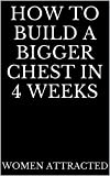 How to Build a Bigger Chest in 4 Weeks