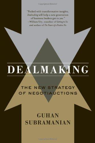 Dealmaking: The New Strategy of Negotiauctions por Guhan Subramanian