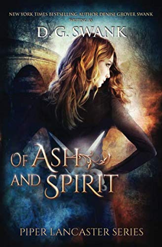 Of Ash and Spirit: Piper Lancaster Series Book Two