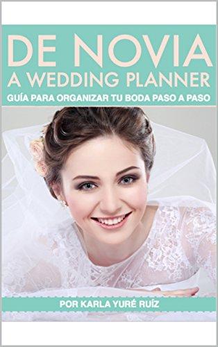 De Novia a Wedding Planner: Guía para organizar tu boda paso a paso