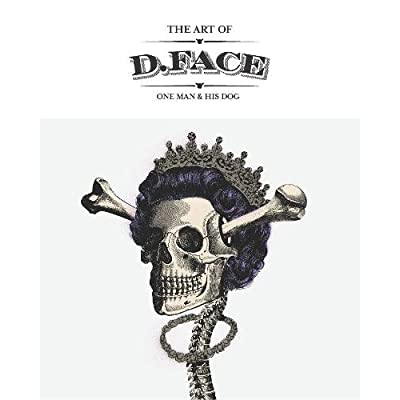The art of D*Face : One Man & His Dog