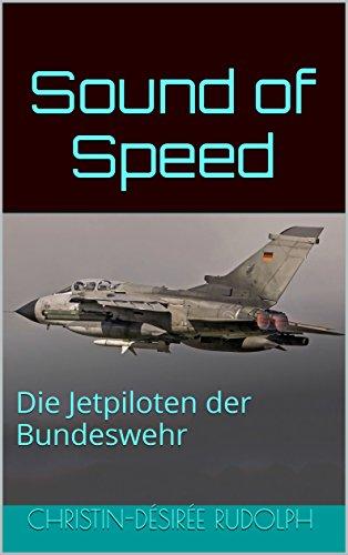 Sound of Speed: Die Jetpiloten der Bundeswehr