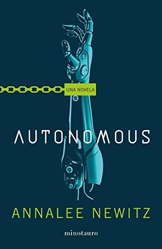 Autonomous de [Newitz, Annalee]