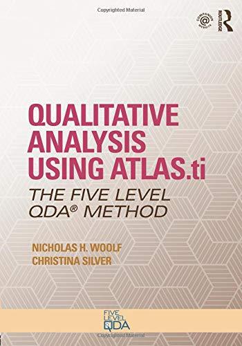 Qualitative Analysis Using ATLAS.ti: The Five-Level QDA™ Method: Volume 1 (Developing Qualitative Inquiry) por Nicholas H. Woolf