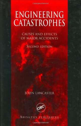 Engineering Catastrophes: Causes and Effects of Major Accidents, Second Edition