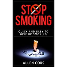Stop Smoking!: Quick and Easy to Give Up Smoking (English Edition)