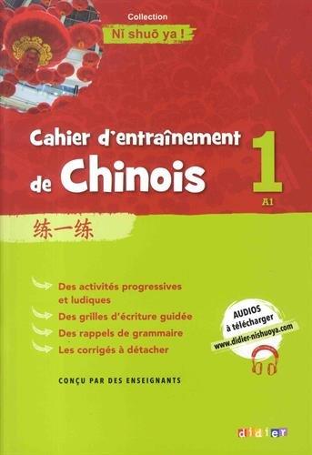 Cahier d'entrainement de Chinois 1 - Cahier A1 par Claude Lamouroux