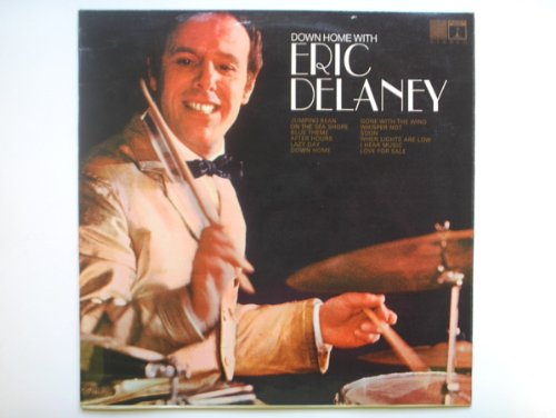 Delaney, Eric Down Home With Eric Delaney LP Eros EROS8050 EX/EX 1968 Tracks: Jumping Bean, On The Sea Shore, Blue Theme, After Hours, Lazy Day, Down Home, Gone With The Wind, Whisper Not, Soon, When Lights Are Low, I Hear Music, Love For Sale