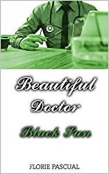 Beautiful Doctor: Black Sun (Tome 3) - Romance contemporaine, docteur/patiente, déontologie, relation interdite
