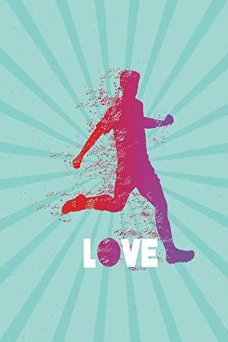 Love: Blank Lined Soccer Journal Notebook (6 x 9) 120 Pages for Fans or Players -