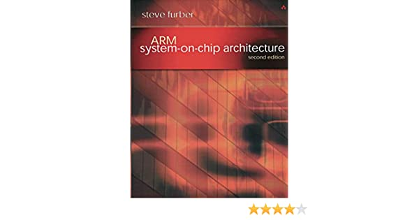 Arm System On Chip Architecture By Steve Furber Pdf