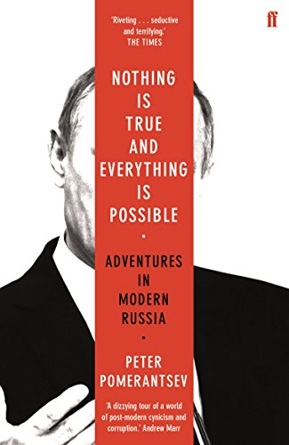 Nothing is True and Everything is Possible: Adventures in Modern Russia por Peter Pomerantsev