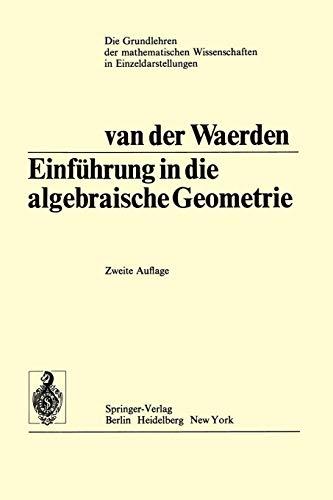 Einführung in Die Algebraische Geometrie (Grundlehren der mathematischen Wissenschaften, Band 51)