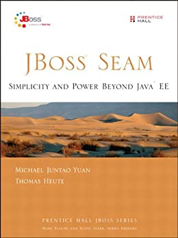 JBoss Seam: Simplicity and Power Beyond Java EE by [Yuan, Michael, Thomas Heute]