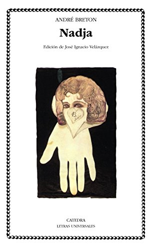 Nadja: 254 (Letras Universales / Universal Writings) por Andre Breton