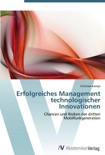 Erfolgreiches Management technologischer Innovationen: Chancen und Risiken der dritten Mobilfunkgeneration