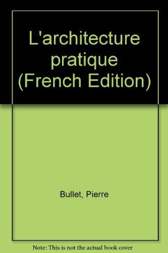 L'architecture pratique par Pierre Bullet