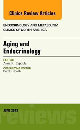 [(Aging and Endocrinology, an Issue of Endocrinology and Metabolism Clinics)] [By (author) Anne R. Cappola] published on (June, 2013)