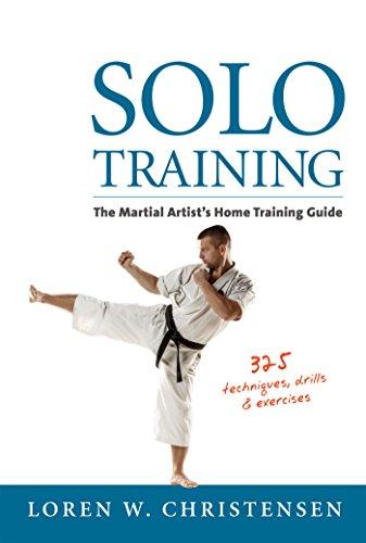 Solo Training: The Martial Artist's Home Training Guide (English Edition) por Loren W. Christensen