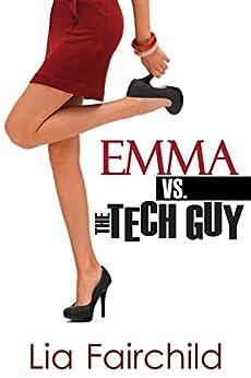Emma vs. the Tech Guy by [Fairchild, Lia]