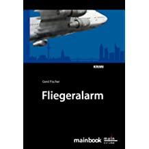 Fliegeralarm: Frankfurter-Fluglärm-Krimi: Kommissar Rauscher 6 (Frankfurt-Krimis)
